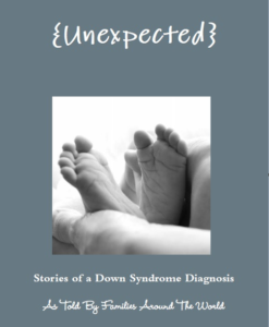 Cover of Unexpected: Stories of a Down syndrome diagnosis as told by families around the world. Features a photo of adorable baby feet.